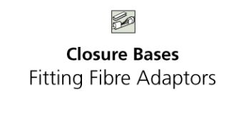 Closure Base Fitting Fibre Adapters