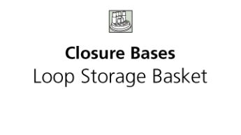 Closure Base Installation Loop Basket